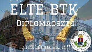 Download ELTE BTK - Diplomaosztó 2015. Video