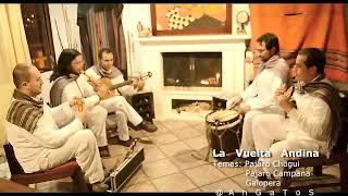 Download PAJARO CAMPANA - CHOGUI - GALOPERA ( GRUPO LA VUELTA ANDINA ) Serenatas Musica Andina Video