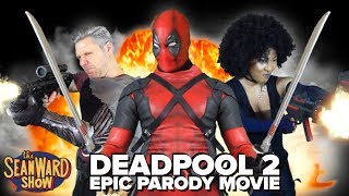 Download DEADPOOL 2 - Epic Parody Movie - The Sean Ward Show Video