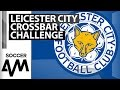 Download Crossbar Challenge - Leicester City Video