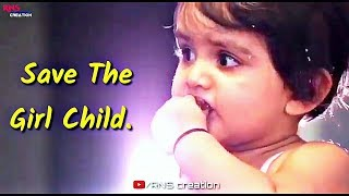 Download ″ Save The Girl Child ″ Beti Bachao-New Whatsapp status video 2018 || RNS creation Video