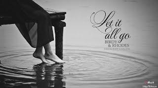 Download [Lyrics + Vietsub] Let it all go - Birdy & Rhodes Video