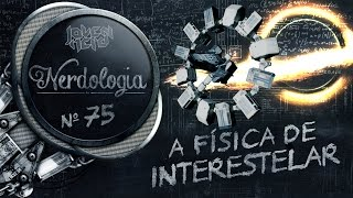 Download A física de Interestelar | Nerdologia 75 Video