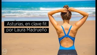 Download Asturias en clave Fit con Laura Madrueño Video