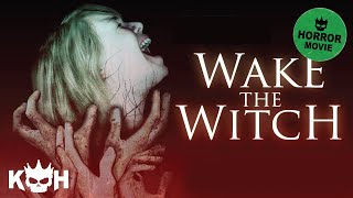 Download Wake the Witch | Full Horror Movie Video