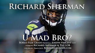 Download Richard Sherman - U Mad Bro? Video