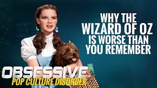Download Why The Wizard Of Oz Is Worse Than You Remember - Obsessive Pop Culture Disorder Video