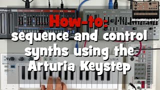 Download How-To: Sequence and control synths using the Arturia Keystep Video