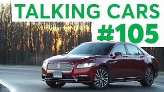 Download Talking Cars with Consumer Reports #105: Lincoln Continental and Alfa Romeo Giulia Video