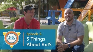 Download #FiveThings About RxJS {S:01 Ep: 06} Video