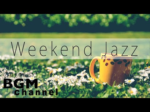 Fresh Weekend JAZZ - Relaxing Summer Jazz Hip Hop for Stress Relief