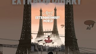 Download April and the Extraordinary World Video