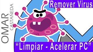 Download REMOVER VIRUS LIMPIAR Y ACELERAR PC [ACTUALIZADO] Video