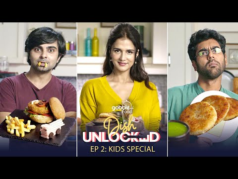 Gobble | Kids Special Recipes | Meal From Leftover | Dish Unlocked | EP02 | Ft. Chef Shipra Khanna