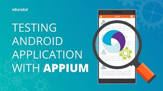 Download Testing Android Applications With Appium | Appium Tutorial For Mobile Testing | Edureka Video