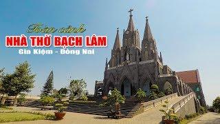 Download Trăm nghe không bằng một lần thấy nhà thờ Gx Bạch Lâm Gia Kiệm ĐN ra sao? | Bienhoa city Travel Video