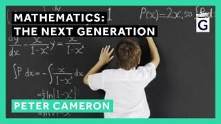 Download Mathematics: The Next Generation - Professor Peter Cameron Video