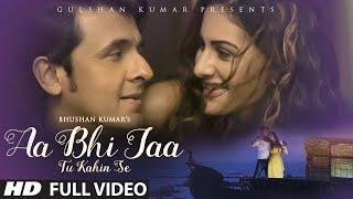 Download Sonu Nigam: 'Aa Bhi Jaa Tu Kahin Se' FULL VIDEO Song | Amyra Dastur | T-Series Video