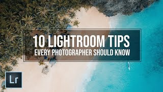 Download 10 LIGHTROOM tips to improve your PHOTOGRAPHY editing Video