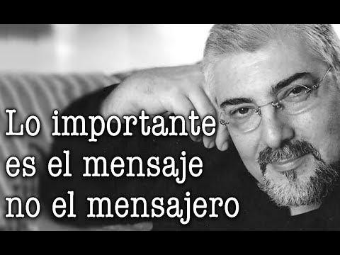 Jorge Bucay - Lo importante no es el mensajero si no el mensaje