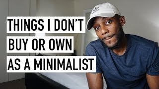 Download 8 Things I Don't Buy Or Own As A Minimalist [Minimalism Series] Video
