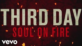 Download Third Day - Soul On Fire Video