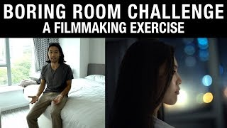 Download Filmmaking Exercise: The Boring Room Challenge Video