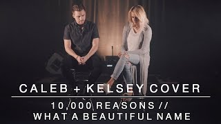 Download Worship Medley - 10,000 Reasons // What a Beautiful Name | Caleb + Kelsey Video