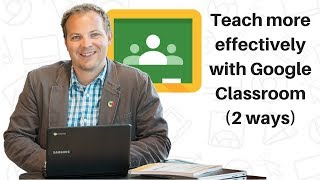 Download Teach more effectively with Google Classroom (2 ways) Video