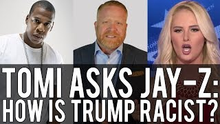 Download Fox's Tomi Lahren Asks Jay-Z to Prove Trump is a Racist. (Shawn is busy, so... CHALLENGE ACCEPTED!) Video
