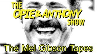 Download Opie & Anthony: The Mel Gibson Tapes (07/13-08/11/10, 04/19/12) Video
