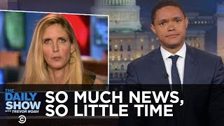 Download So Much News, So Little Time - Obama on Wall Street, Ann Coulter & a Senate Briefing: The Daily Show Video