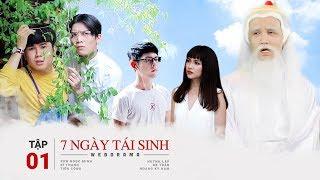 Download 7 Ngày Tái Sinh - Tập 1 | Huỳnh Lập, BB Trần, Sơn Ngọc Minh, Sĩ Thanh, Tiko, Hoàng Kỳ Nam | #7NTS Video