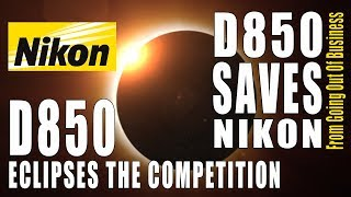 Download Nikon D850 Eclipses The Competition - Saves Company From Going Out Of Business! Video