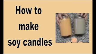 Download EASY how to make Soy candles! Video