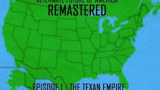 Download Alternate Future of USA Remastered EP 1   The Texan Empire Video