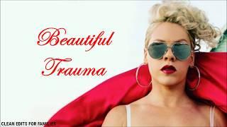 Download P!nk - Beautiful Trauma (Clean Version) Video