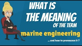 Download What is MARINE ENGINEERING? What does MARINE ENGINEERING mean? MARINE ENGINEERING meaning Video