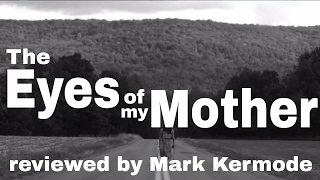 Download The Eyes Of My Mother reviewed by Mark Kermode Video