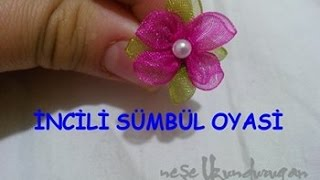 Download Organze Kurdele oyaları&İNCİLİ SÜMBÜL ÇİÇEĞİ&Forex flower,health flower,summer flower,holiday flower Video