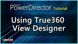 Download PowerDirector   Using True360 View Designer Video