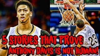 Download 5 Stories That PROVE Anthony Davis is NOT HUMAN! Video
