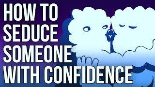 Download How To Seduce Someone With Confidence Video