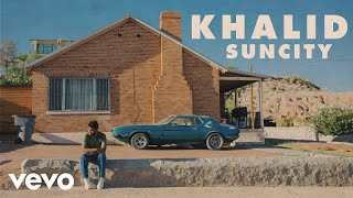 Download Khalid - Suncity ft. Empress Of Video