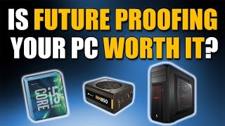 Download Is Future Proofing Your PC Worth It? Video