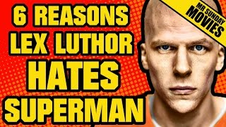 Download 6 Reasons LEX LUTHOR Hates SUPERMAN Video