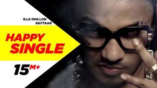 Download Happy Single | B.I.G Dhillon Feat.Raftaar | Latest Punjabi Songs Video