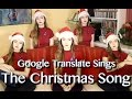 Download Google Translate Sings: The Christmas Song Video