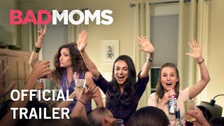 Download Bad Moms | Official Trailer | Own It Now on Digital HD, Blu-Ray & DVD Video