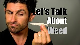 Download Let's Talk About Weed   Alpha's Opinion About Marijuana Video